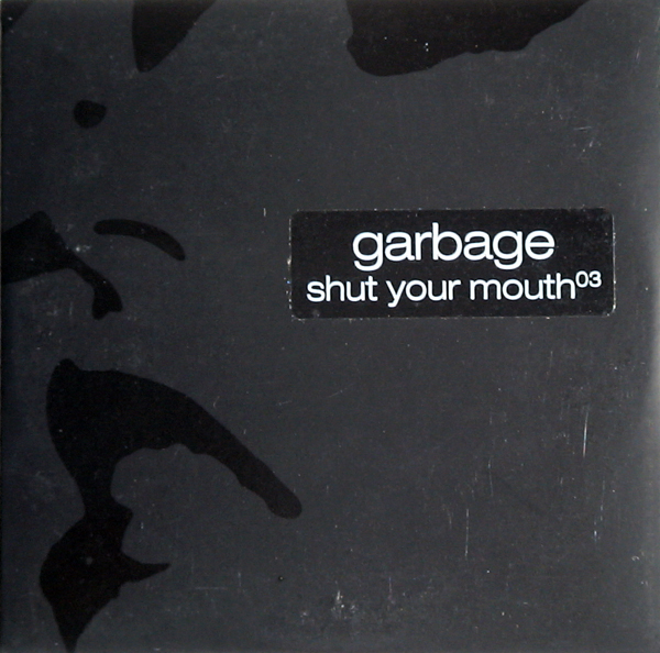 shut your mouth the garbage discography
